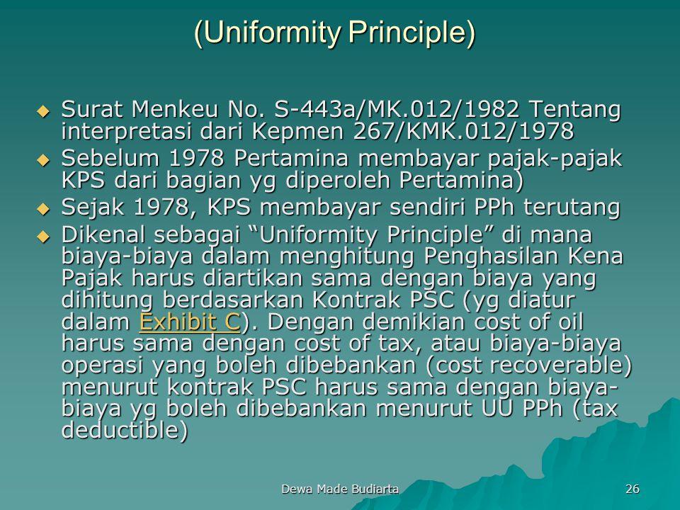 Dewa Made Budiarta 26 (Uniformity Principle)  Surat Menkeu No. S-443a/MK.012/1982 Tentang interpretasi dari Kepmen 267/KMK.012/1978  Sebelum 1978 Pe