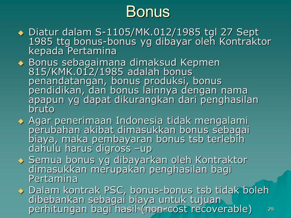 Dewa Made Budiarta 29Bonus  Diatur dalam S-1105/MK.012/1985 tgl 27 Sept 1985 ttg bonus-bonus yg dibayar oleh Kontraktor kepada Pertamina  Bonus seba