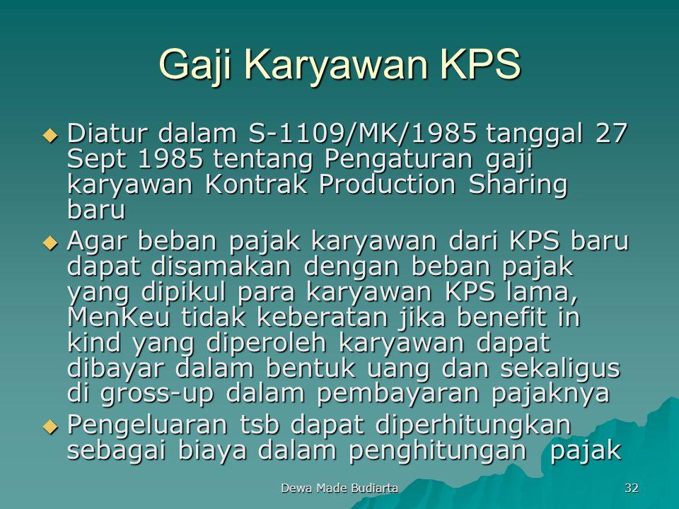 Dewa Made Budiarta 32 Gaji Karyawan KPS  Diatur dalam S-1109/MK/1985 tanggal 27 Sept 1985 tentang Pengaturan gaji karyawan Kontrak Production Sharing