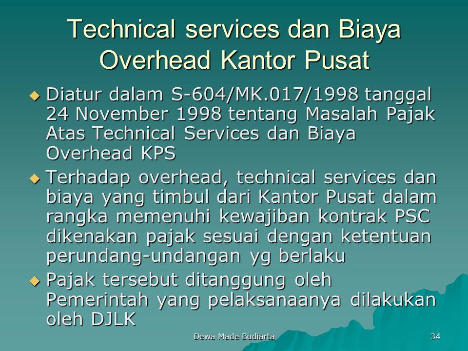 Dewa Made Budiarta 34 Technical services dan Biaya Overhead Kantor Pusat  Diatur dalam S-604/MK.017/1998 tanggal 24 November 1998 tentang Masalah Paj