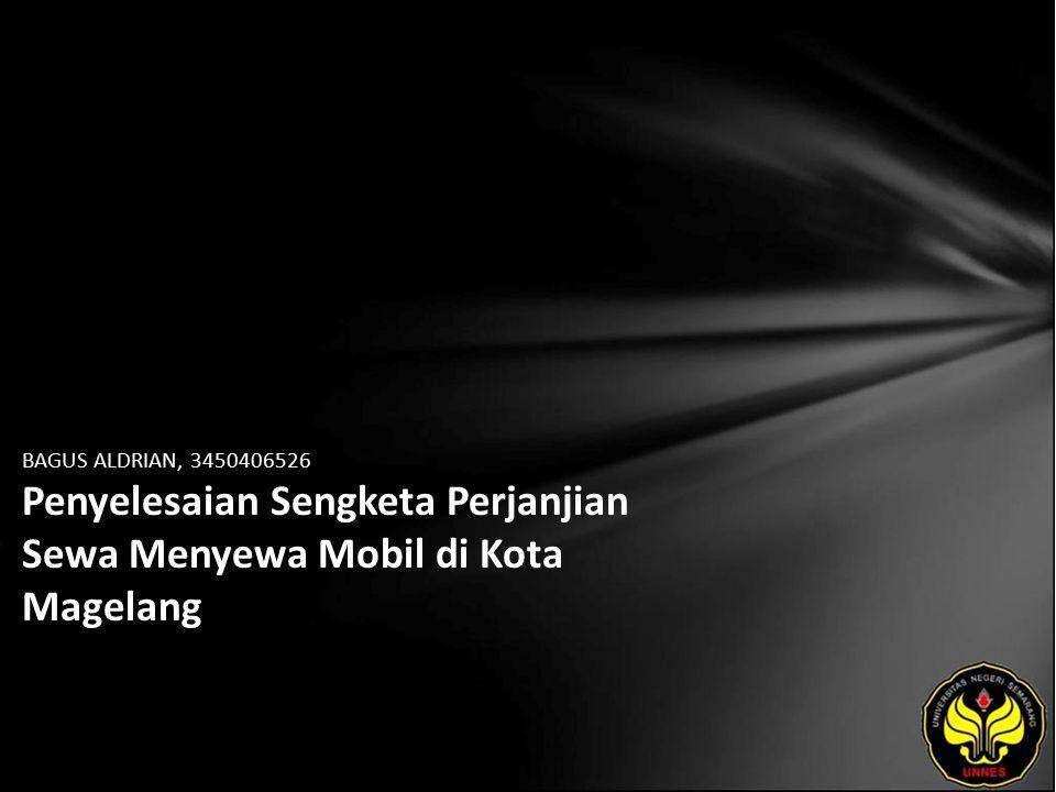 BAGUS ALDRIAN, 3450406526 Penyelesaian Sengketa Perjanjian Sewa Menyewa Mobil di Kota Magelang