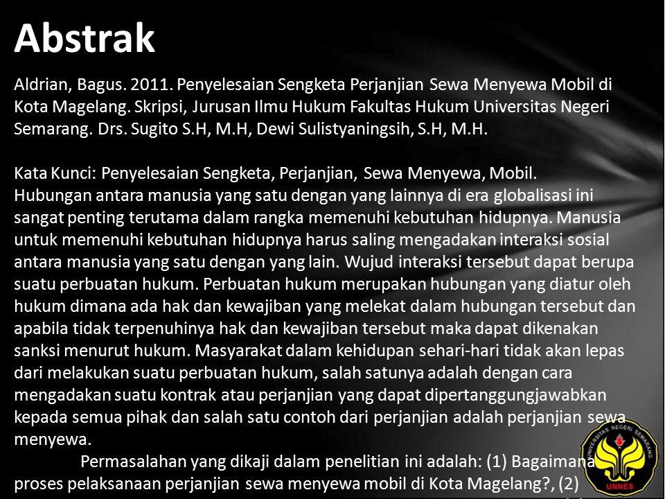 Abstrak Aldrian, Bagus.2011. Penyelesaian Sengketa Perjanjian Sewa Menyewa Mobil di Kota Magelang.