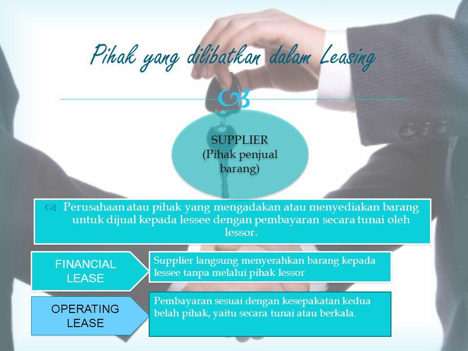   Perusahaan atau pihak yang mengadakan atau menyediakan barang untuk dijual kepada lessee dengan pembayaran secara tunai oleh lessor.