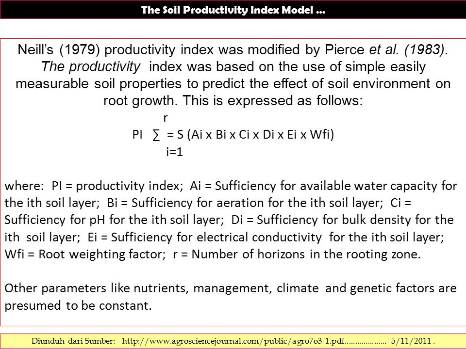 The Soil Productivity Index Model … Neill's (1979) productivity index was modified by Pierce et al.