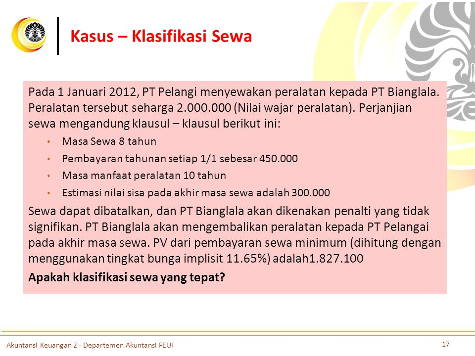 Kasus – Klasifikasi Sewa Pada 1 Januari 2012, PT Pelangi menyewakan peralatan kepada PT Bianglala.