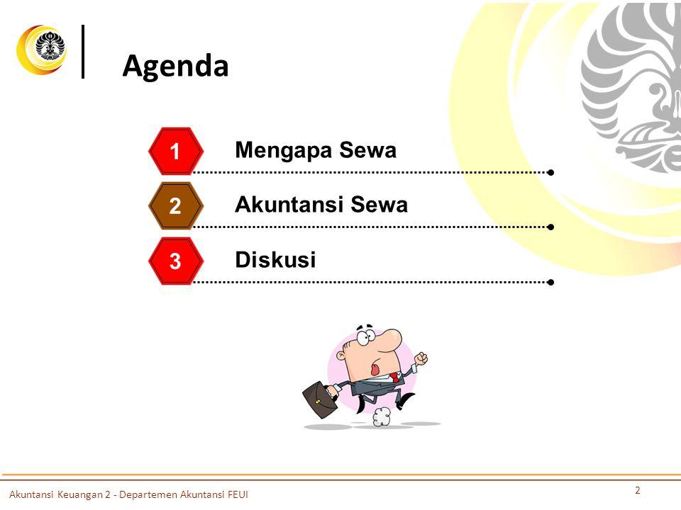 Agenda Mengapa Sewa 1 Akuntansi Sewa 2 Diskusi 3 2 Akuntansi Keuangan 2 - Departemen Akuntansi FEUI