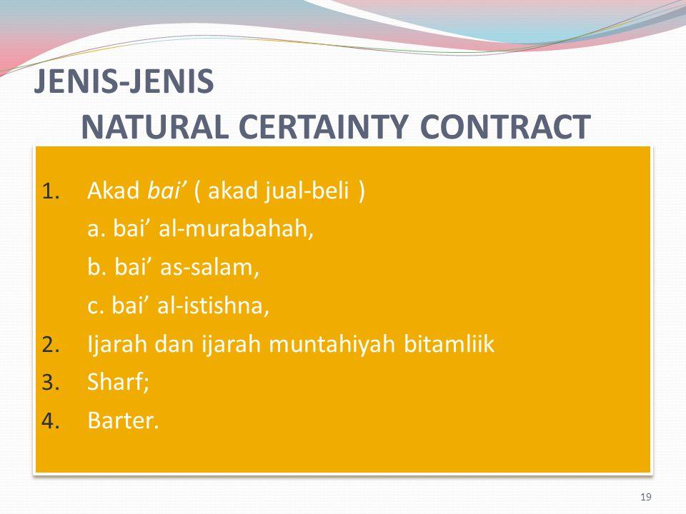 JENIS-JENIS NATURAL CERTAINTY CONTRACT 1.Akad bai' ( akad jual-beli ) a.