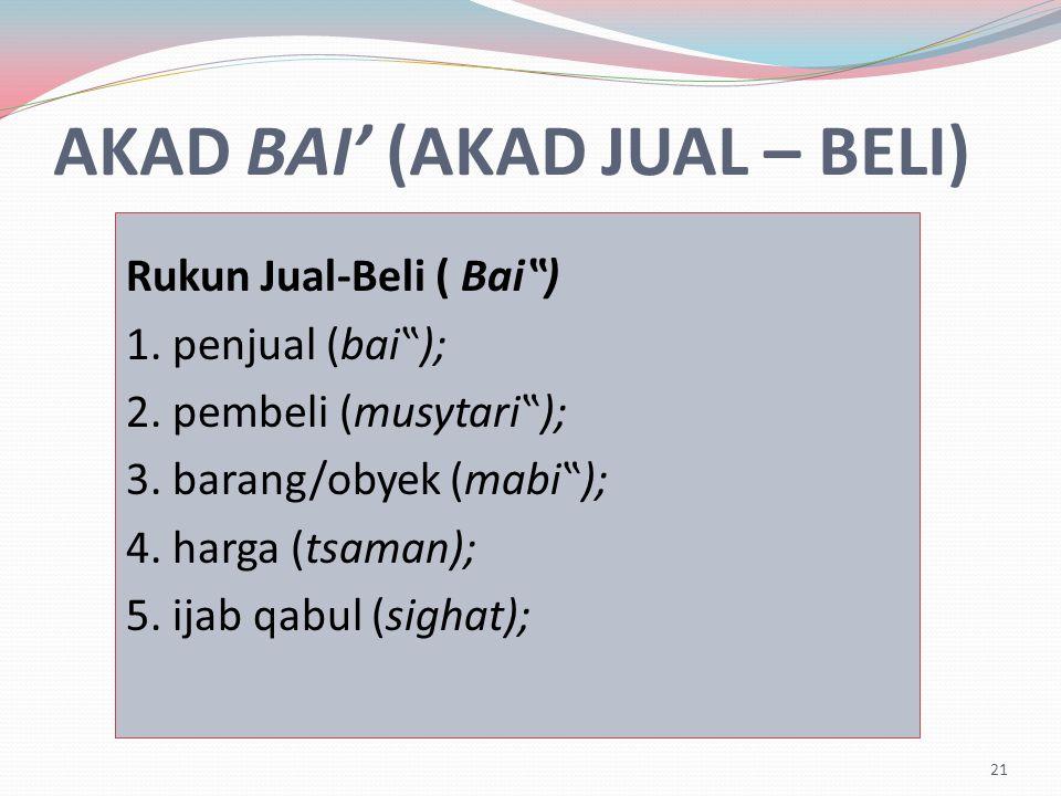 """AKAD BAI' (AKAD JUAL – BELI) Rukun Jual-Beli ( Bai"""") 1."""