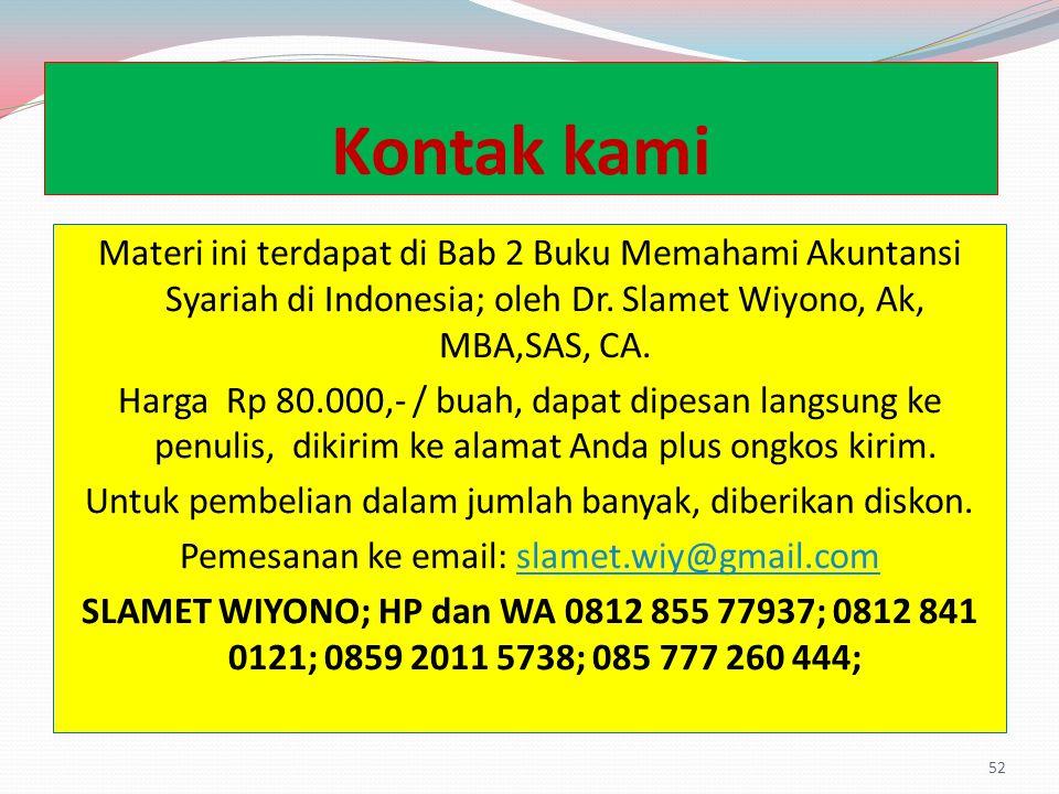 Kontak kami Materi ini terdapat di Bab 2 Buku Memahami Akuntansi Syariah di Indonesia; oleh Dr.