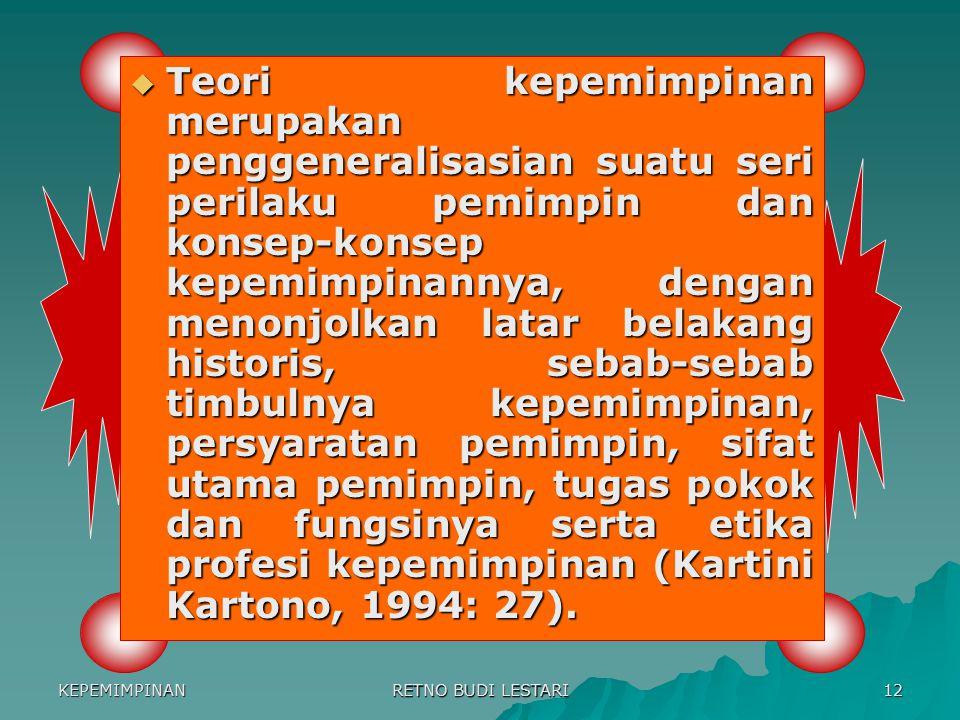 KEPEMIMPINAN RETNO BUDI LESTARI 11 5 MACAM KUALITAS PEMIMPIN YANG TIDAK DIBUTUHKAN PADA ABAD 21 : 5.Tangan besi (an iron fist), keyakinan pemimpin, ba