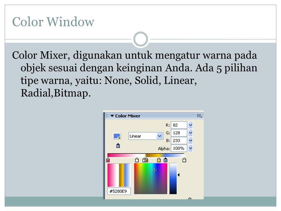 Color Window Color Mixer, digunakan untuk mengatur warna pada objek sesuai dengan keinginan Anda.