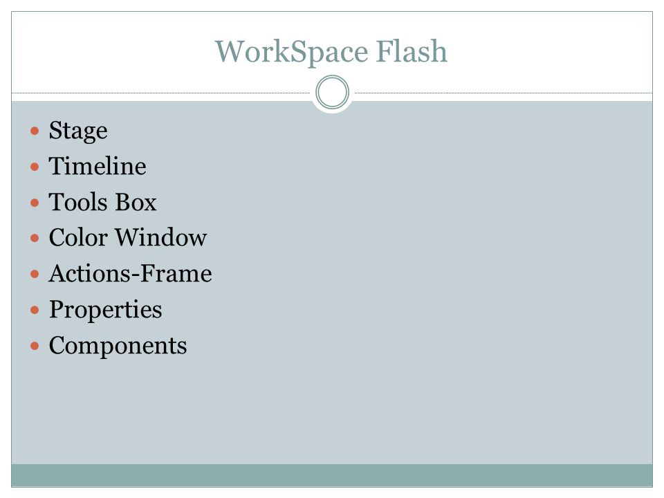 WorkSpace Flash Stage Timeline Tools Box Color Window Actions-Frame Properties Components