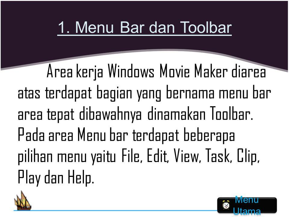 1. Menu Bar dan Toolbar Area kerja Windows Movie Maker diarea atas terdapat bagian yang bernama menu bar area tepat dibawahnya dinamakan Toolbar. Pada