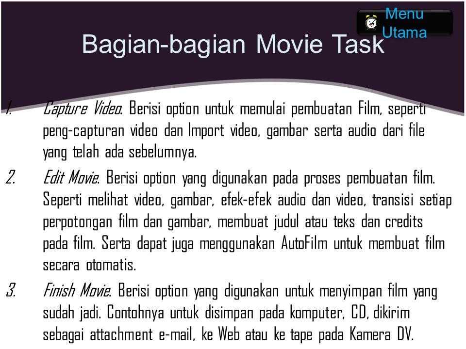 Bagian-bagian Movie Task 1.Capture Video. Berisi option untuk memulai pembuatan Film, seperti peng-capturan video dan Import video, gambar serta audio