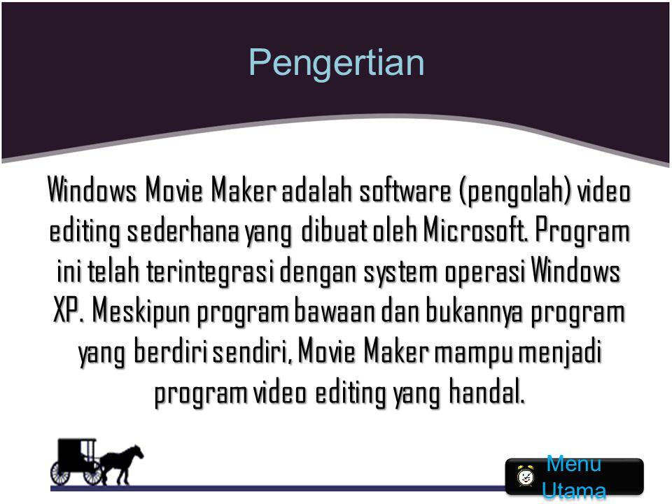 Pengertian Windows Movie Maker adalah software (pengolah) video editing sederhana yang dibuat oleh Microsoft. Program ini telah terintegrasi dengan sy