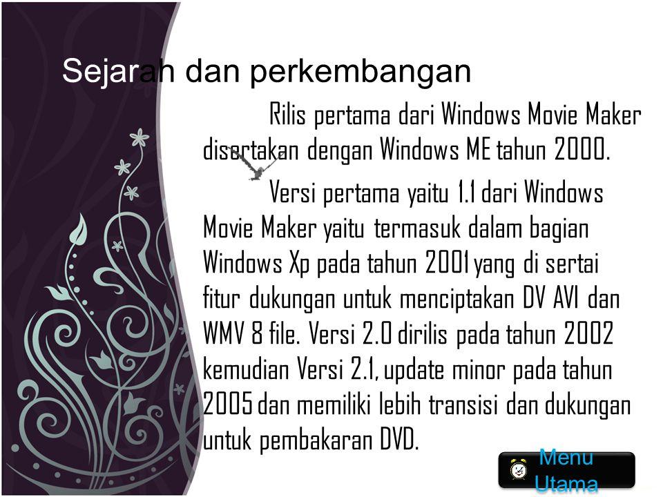 Sejarah dan perkembangan Rilis pertama dari Windows Movie Maker disertakan dengan Windows ME tahun 2000. Versi pertama yaitu 1.1 dari Windows Movie Ma
