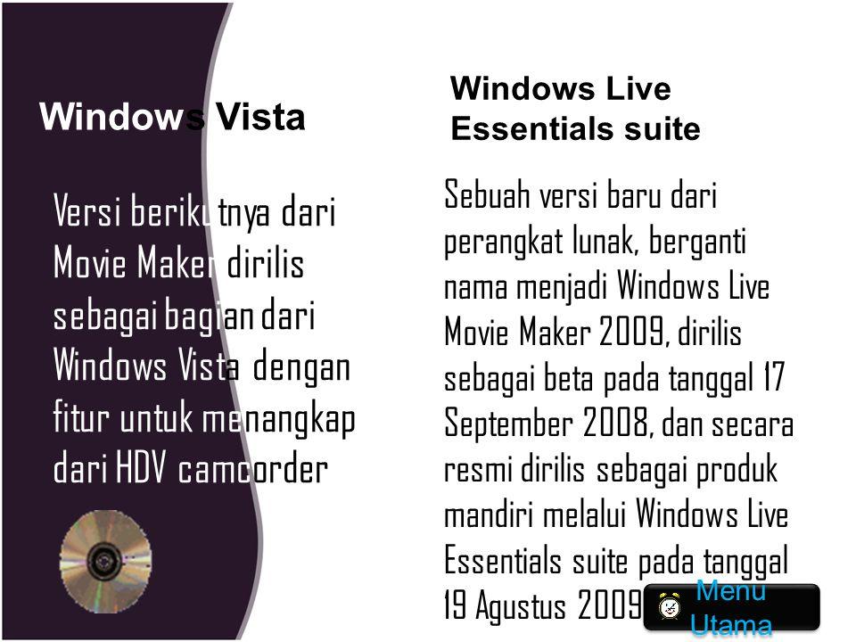 Windows Vista Versi berikutnya dari Movie Maker dirilis sebagai bagian dari Windows Vista dengan fitur untuk menangkap dari HDV camcorder Windows Live