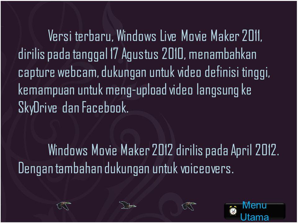 Versi terbaru, Windows Live Movie Maker 2011, dirilis pada tanggal 17 Agustus 2010, menambahkan capture webcam, dukungan untuk video definisi tinggi,