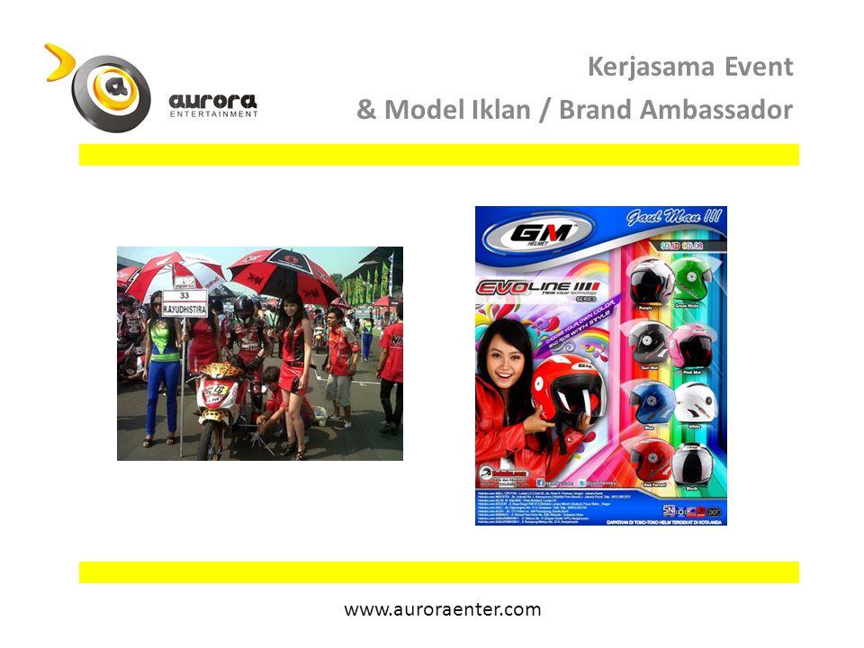 Kerjasama Event & Model Iklan / Brand Ambassador www.auroraenter.com