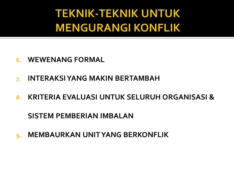 6. WEWENANG FORMAL 7. INTERAKSI YANG MAKIN BERTAMBAH 8.
