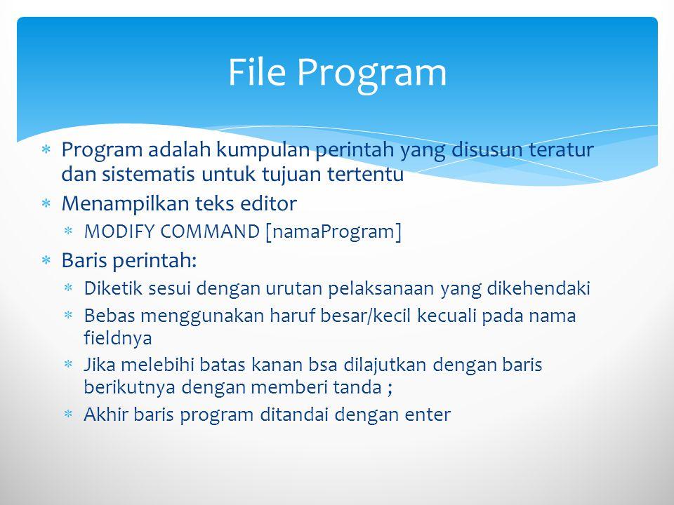  Penulisan komentar  Diawali dengan * atau diapit \* dan *\  Jika ditulis setelah baris perintah ditulis dengan &&  Menjalankan program  DO [namaProgram] File Program (2)