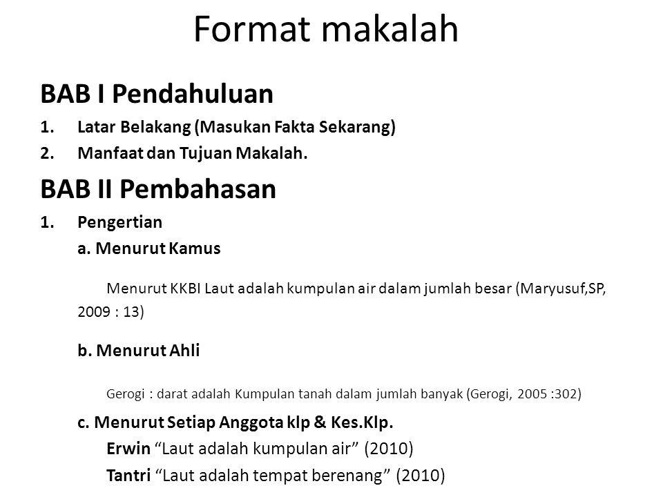 Format makalah BAB I Pendahuluan 1.Latar Belakang (Masukan Fakta Sekarang) 2.Manfaat dan Tujuan Makalah.