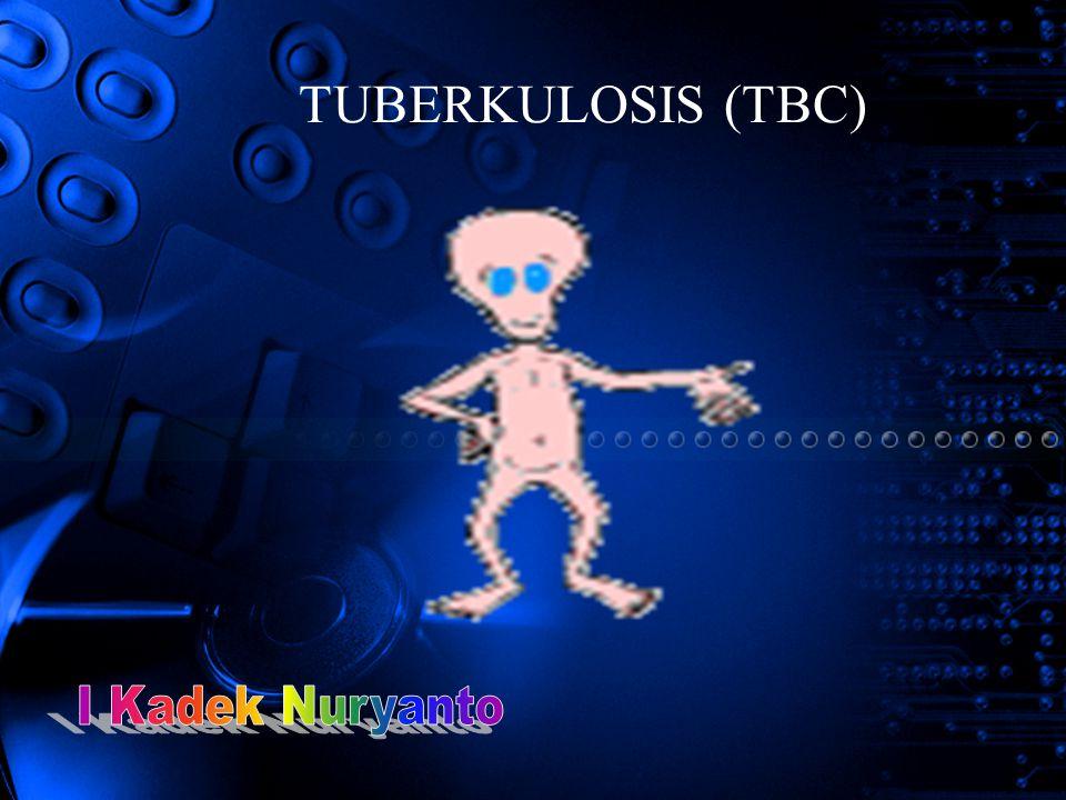 TUBERKULOSIS (TBC)