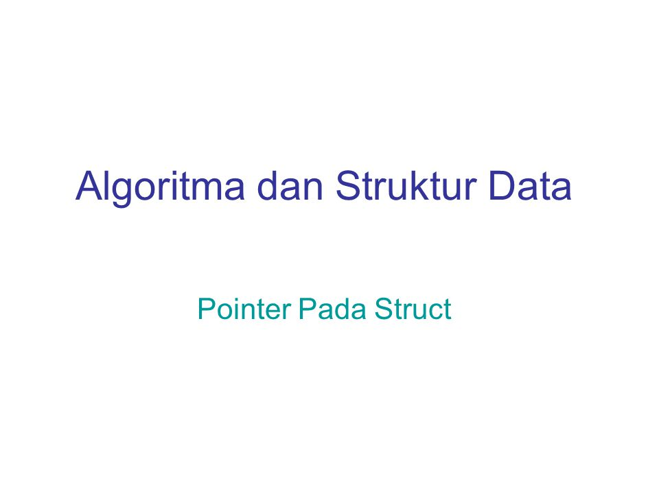 Algoritma dan Struktur Data Pointer Pada Struct