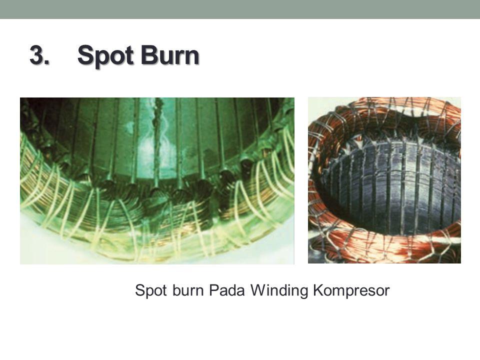 3. Spot Burn Spot burn Pada Winding Kompresor