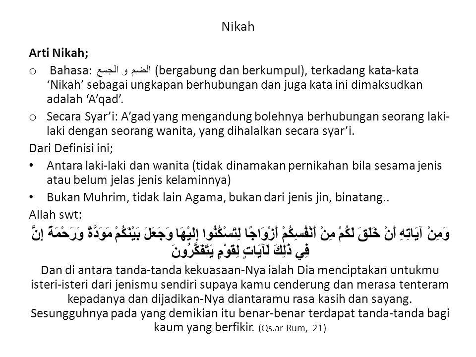 Nikah Arti Nikah; o Bahasa : الضم و الجمع (bergabung dan berkumpul), terkadang kata-kata 'Nikah' sebagai ungkapan berhubungan dan juga kata ini dimaksudkan adalah 'A'qad'.