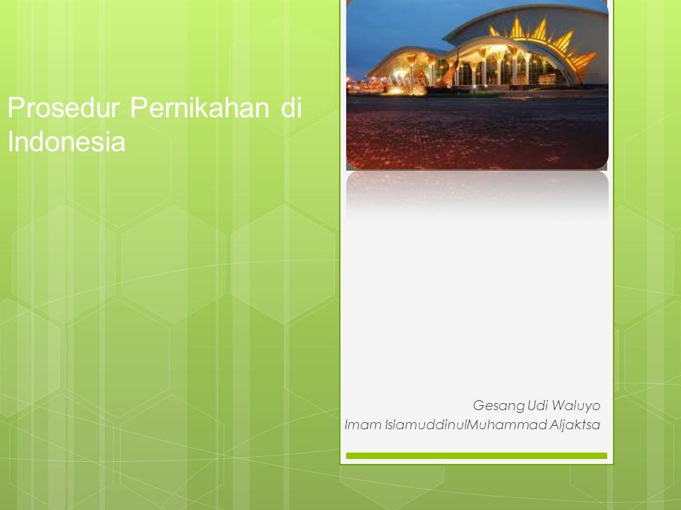 Prosedur Pernikahan di Indonesia Gesang Udi Waluyo Imam IslamuddinulMuhammad Aljaktsa