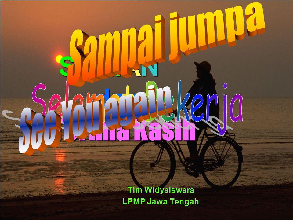 SEKIAN dan Terima Kasih Tim Widyaiswara LPMP Jawa Tengah