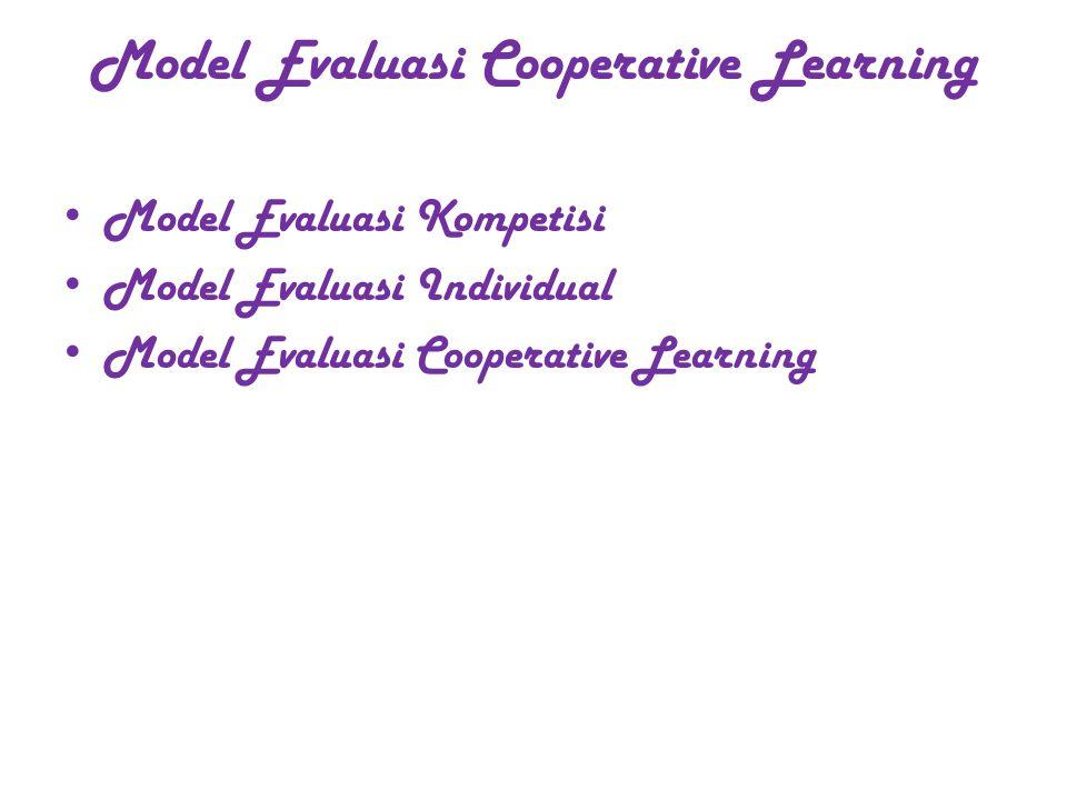 Model Evaluasi Cooperative Learning Model Evaluasi Kompetisi Model Evaluasi Individual Model Evaluasi Cooperative Learning