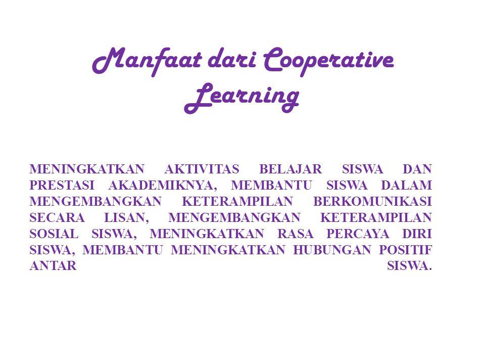 Pengertian Cooperative Learning Cooperative Learning adalah suatu strategi belajar mengajar yang menekankan pada sikap atau perilaku bersama dalam bek