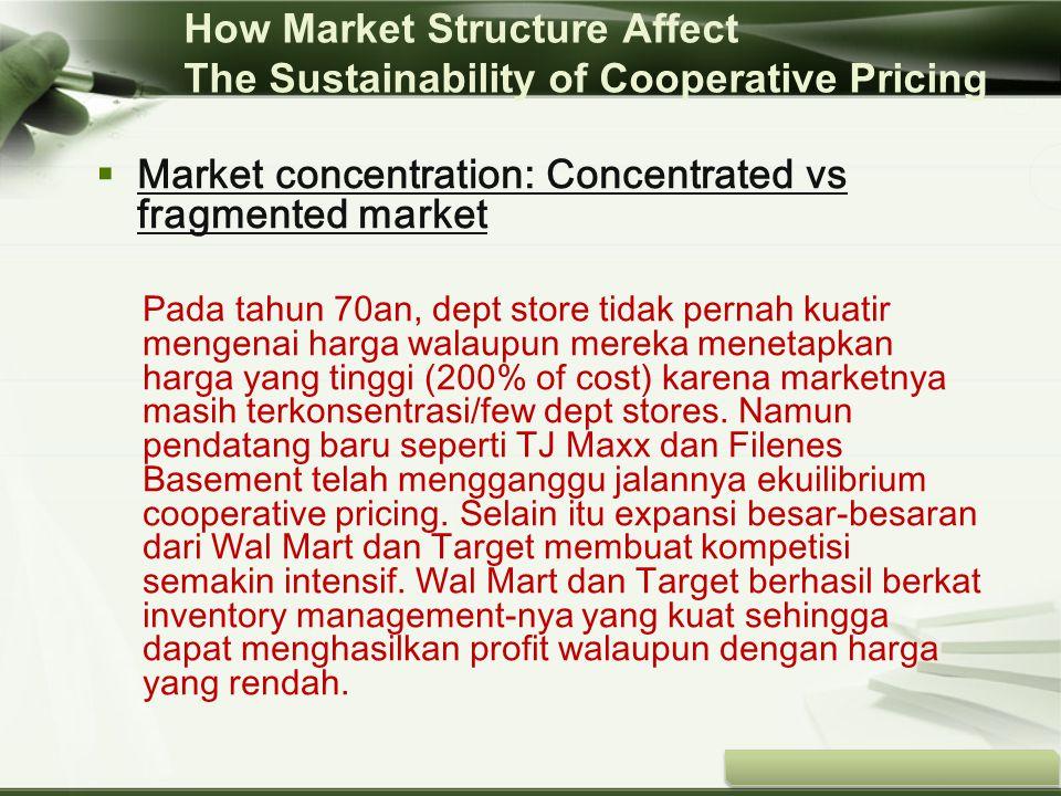 Copyright © Wondershare Software  Market concentration: Concentrated vs fragmented market Pada tahun 70an, dept store tidak pernah kuatir mengenai ha