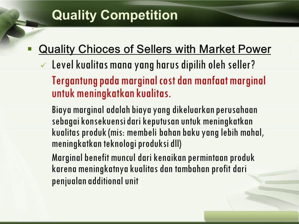 Copyright © Wondershare Software  Quality Chioces of Sellers with Market Power Level kualitas mana yang harus dipilih oleh seller? Tergantung pada ma