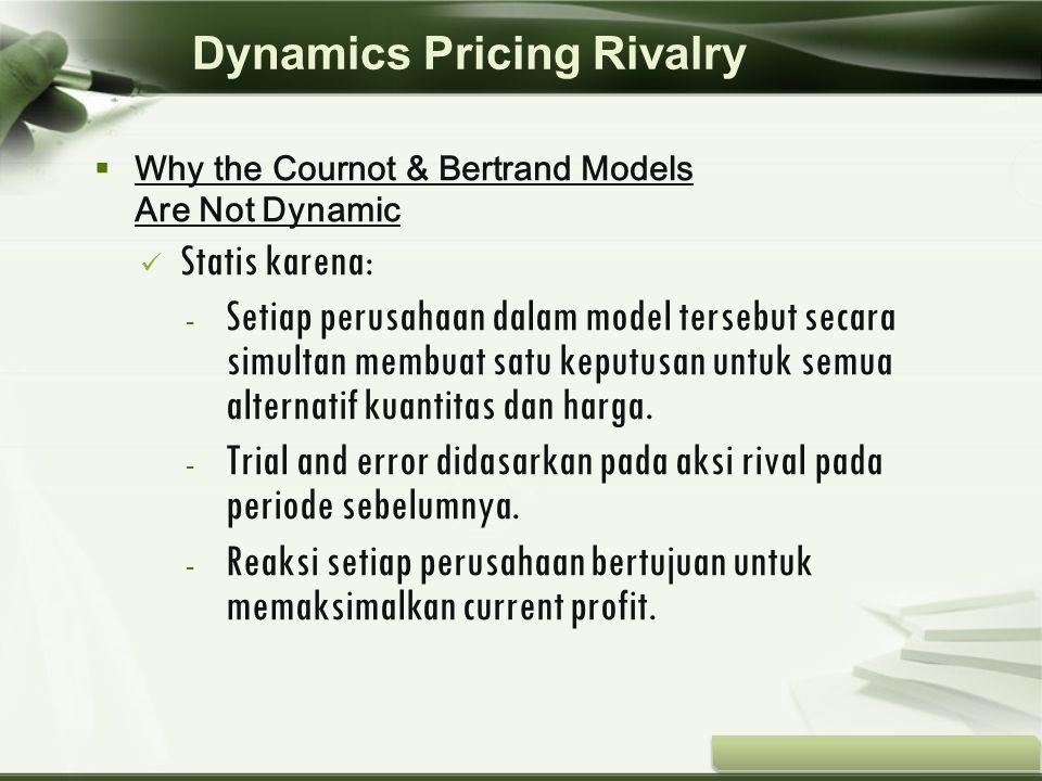 Copyright © Wondershare Software  Why the Cournot & Bertrand Models Are Not Dynamic Statis karena: - Setiap perusahaan dalam model tersebut secara si