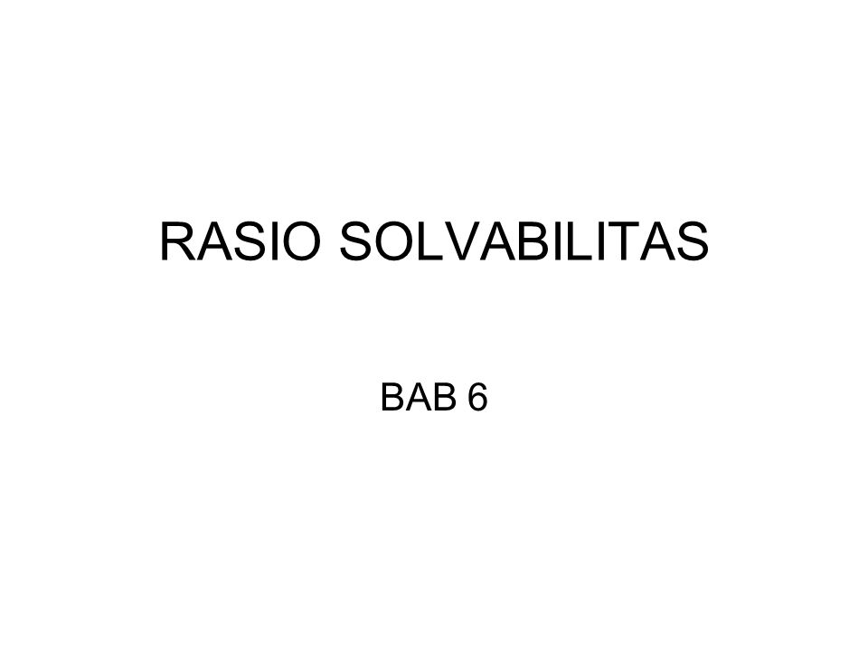 RASIO SOLVABILITAS BAB 6