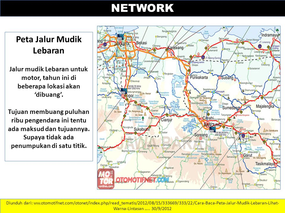Peta Jalur Mudik Lebaran Jalur mudik Lebaran untuk motor, tahun ini di beberapa lokasi akan 'dibuang'.