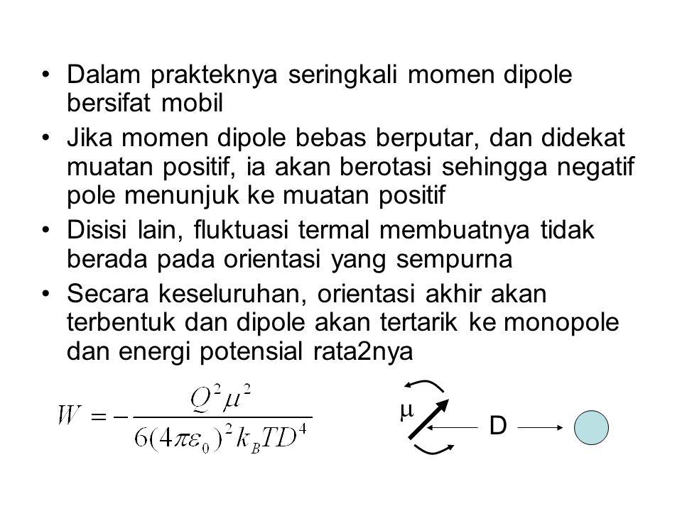 Dua dipole yang dapat berputar bebas akan saling tarik menarik karena mereka lebih menyukai muatan berlawanan satu sama lain saling berdekatan Interaksi dipole-dipole terorientasi random ini dikenal sebagai Energi keesom Koefisien C orient tidak tergantung jarak, untuk 2 molekul air yang terpisah 1 nm maka energi Keesomnya -9,5 x 10 -24 J D 11 22
