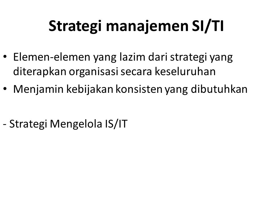 Strategi TI Mencakup Kebijakan dan strategi untuk manajemen teknologi dan ahli sumber daya - Strategi pengembangan TI