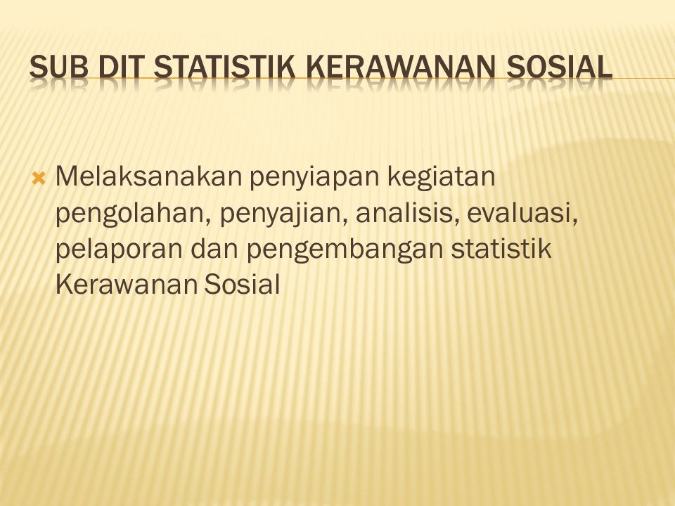  Melaksanakan penyiapan kegiatan pengolahan, penyajian, analisis, evaluasi, pelaporan dan pengembangan statistik Kerawanan Sosial