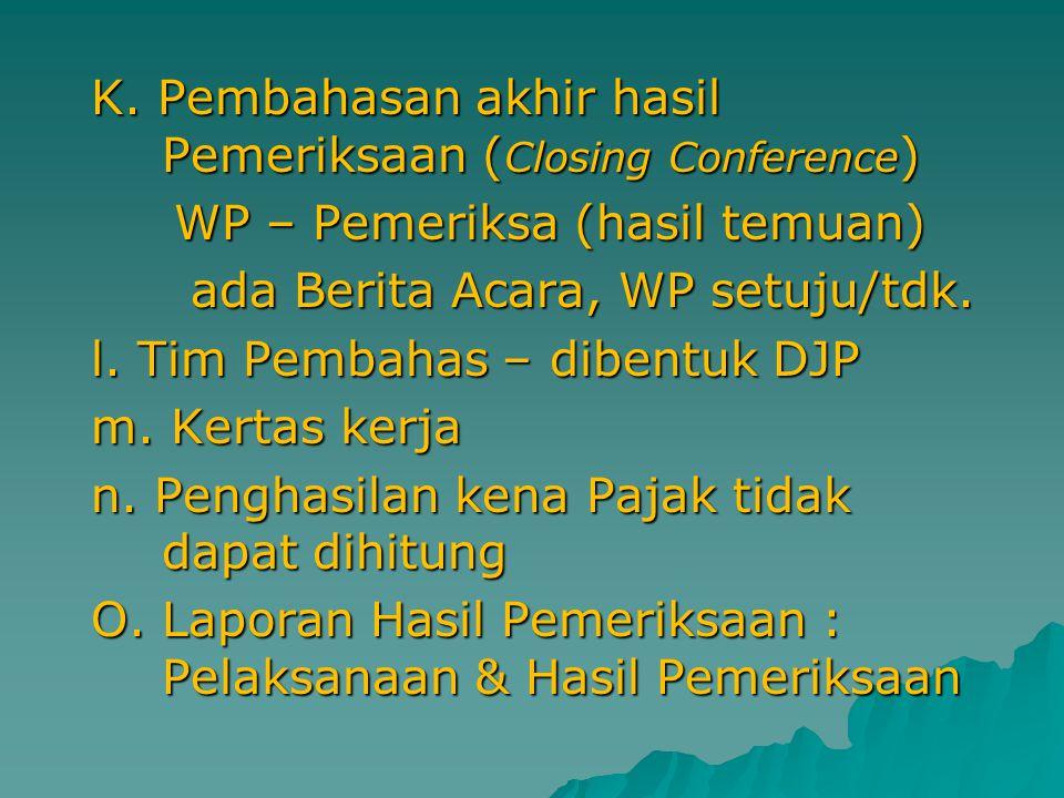 b.Pemeriksaan Lapangan  di WP C. Pemeriksaan Kantor  di KPP d.