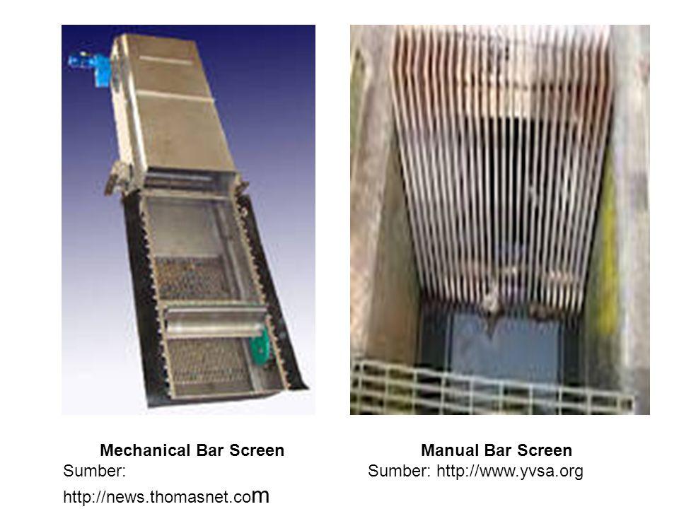 Manual Bar Screen Sumber: http://www.yvsa.org Mechanical Bar Screen Sumber: http://news.thomasnet.co m