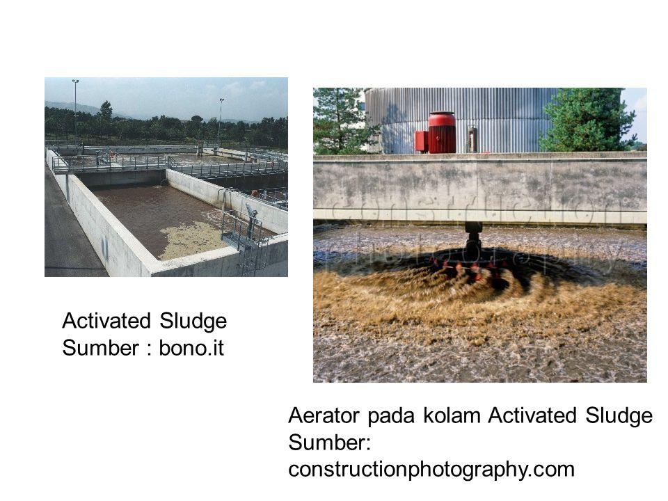 Aerator pada kolam Activated Sludge Sumber: constructionphotography.com Activated Sludge Sumber : bono.it