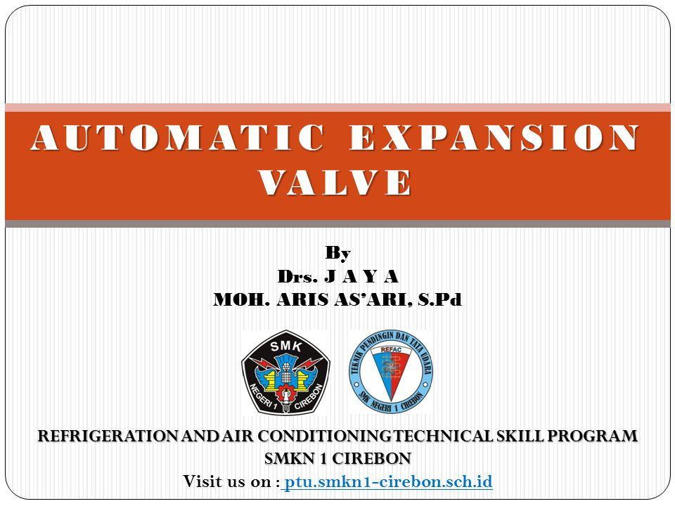  Disebut juga : katup ekspasi tekanan konstan, pressure control expansion valve, constant pressure valve.