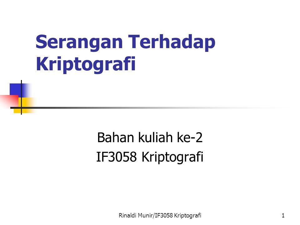 Rinaldi Munir/IF3058 Kriptografi22 Jenis-jenis Serangan Beberapa pesan yang formatnya terstruktur membuka peluang untuk menerka plainteks dari cipherteks yang bersesuaian.