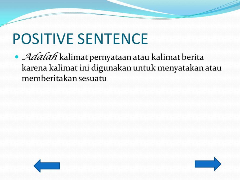 NEGATIVE SENTENCE Adalah kalimat menyangkal.