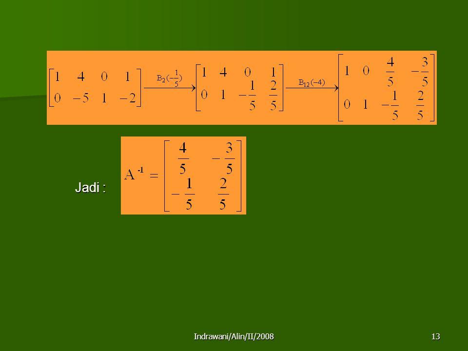 Indrawani/Alin/II/200813 Jadi :