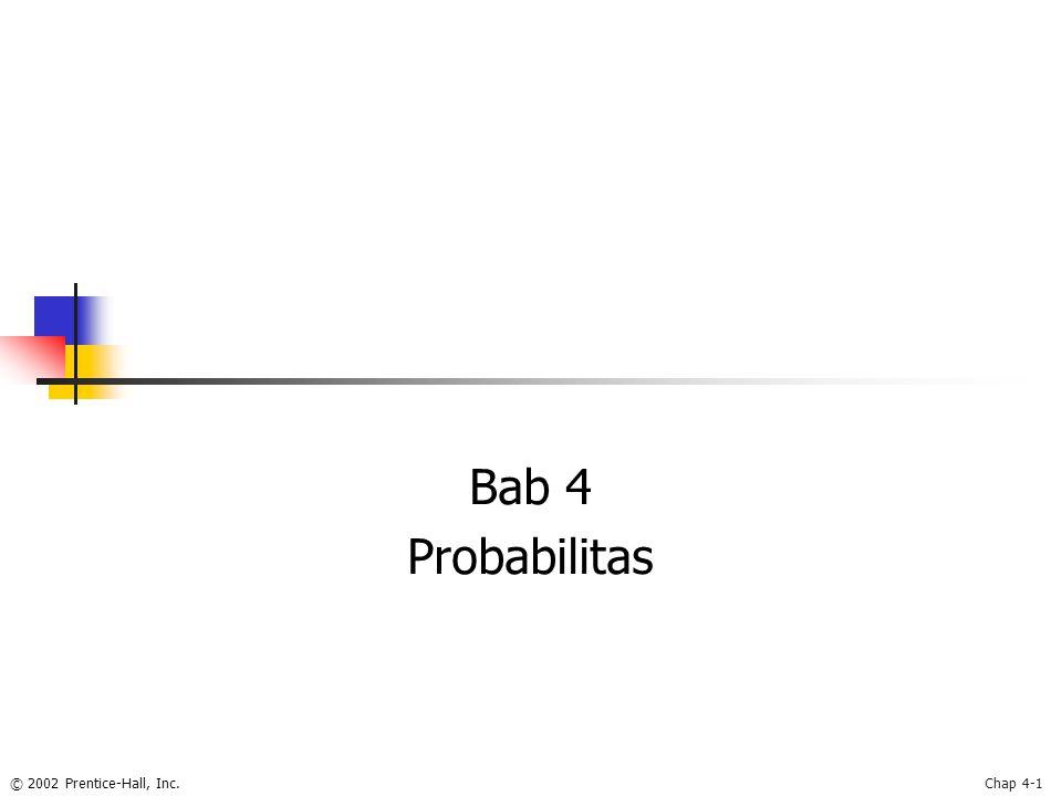 © 2002 Prentice-Hall, Inc.Chap 4-1 Bab 4 Probabilitas